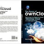 """Buku Cloud Computing """"The Power of ownCloud. 10 Langkah Mudah Membangun dan Mengelola Sendiri Teknologi Cloud di Lingkungan Anda"""""""