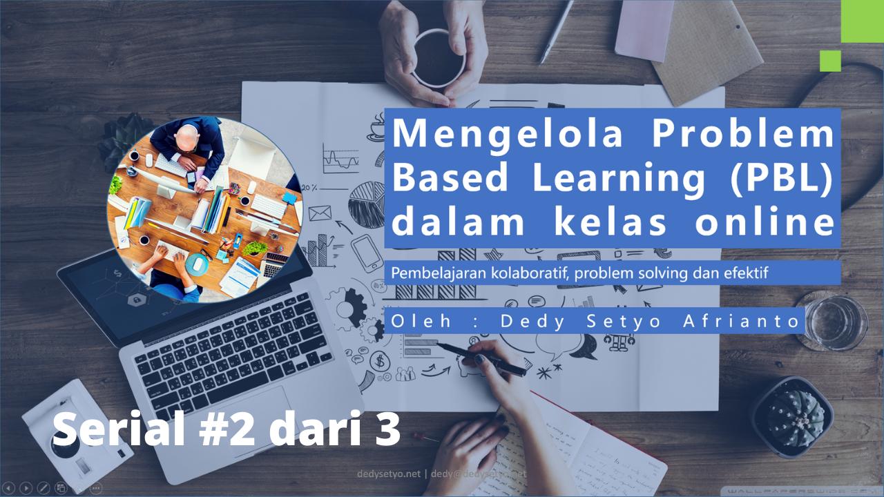 Problem Based Learning dalam kelas online Seri #2 dari 3